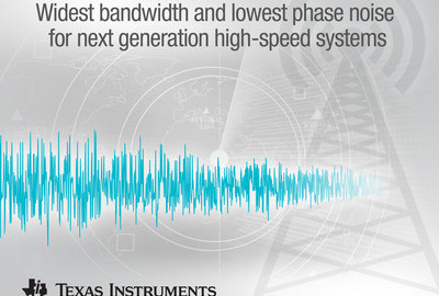 TI enables the widest bandwidth and lowest phase noise for next-generation high-speed systems (PRNewsfoto/Texas Instruments Incorporated)